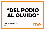 "Documental: ""Del podio al olvido"""